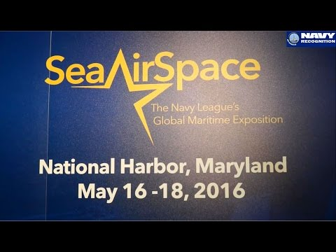 Sea-Air-Space 2016 International Maritime Exposition National Harbor USA