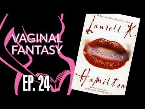 Vaginal Fantasy #24: Guilty Pleasures