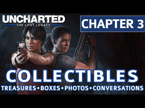 Uncharted The Lost Legacy - Chapter 3 Collectible Locations, Treasures, Photos, Boxes, Conversations