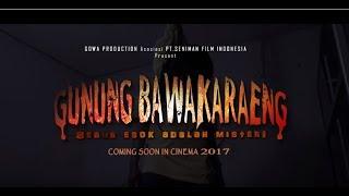 Video Film Gunung Bawakaraeng - Official teaser Trailer II, 17+ download MP3, 3GP, MP4, WEBM, AVI, FLV Juli 2018