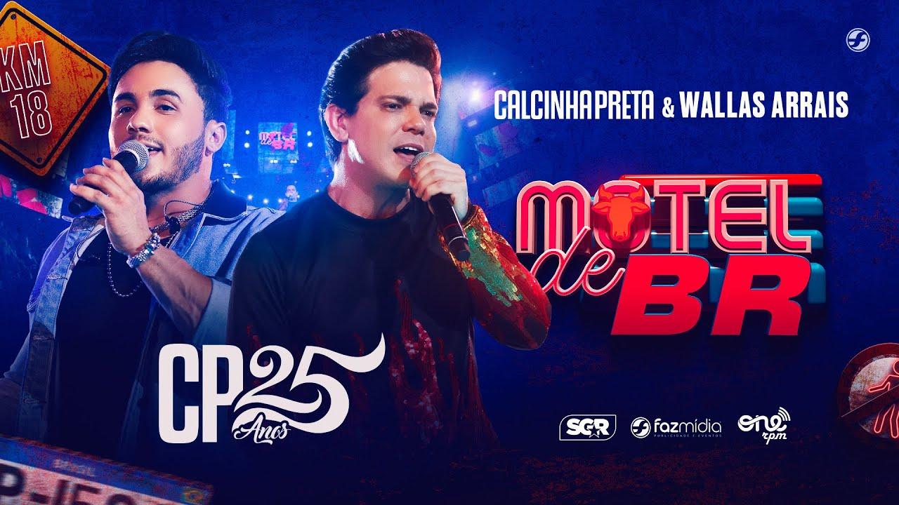 Calcinha Preta feat. @Wallas Arrais - Motel de BR - DVD #CP25anos (Ao Vivo)