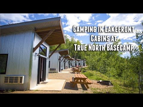 Camping in Lakefront Cabins at True North Basecamp