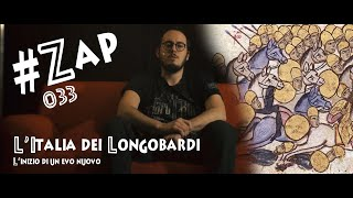 #ZAP - L'Italia dei Longobardi: l'inizio di un evo nuovo [033]