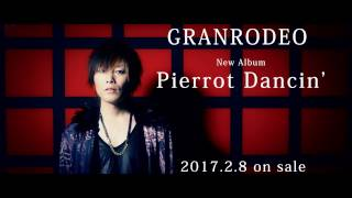 GRANRODEO / 7th Album「Pierrot Dancin'」Teaser CM