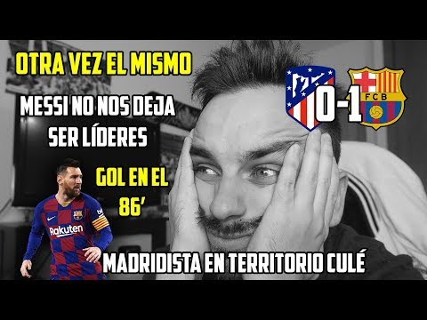 OTRA VEZ, EL DE SIEMPRE, MESSI ... NO NOS DEJA SER LÍDERES · ATLÉTICO DE MADRID 0-1 FC BARCELONA
