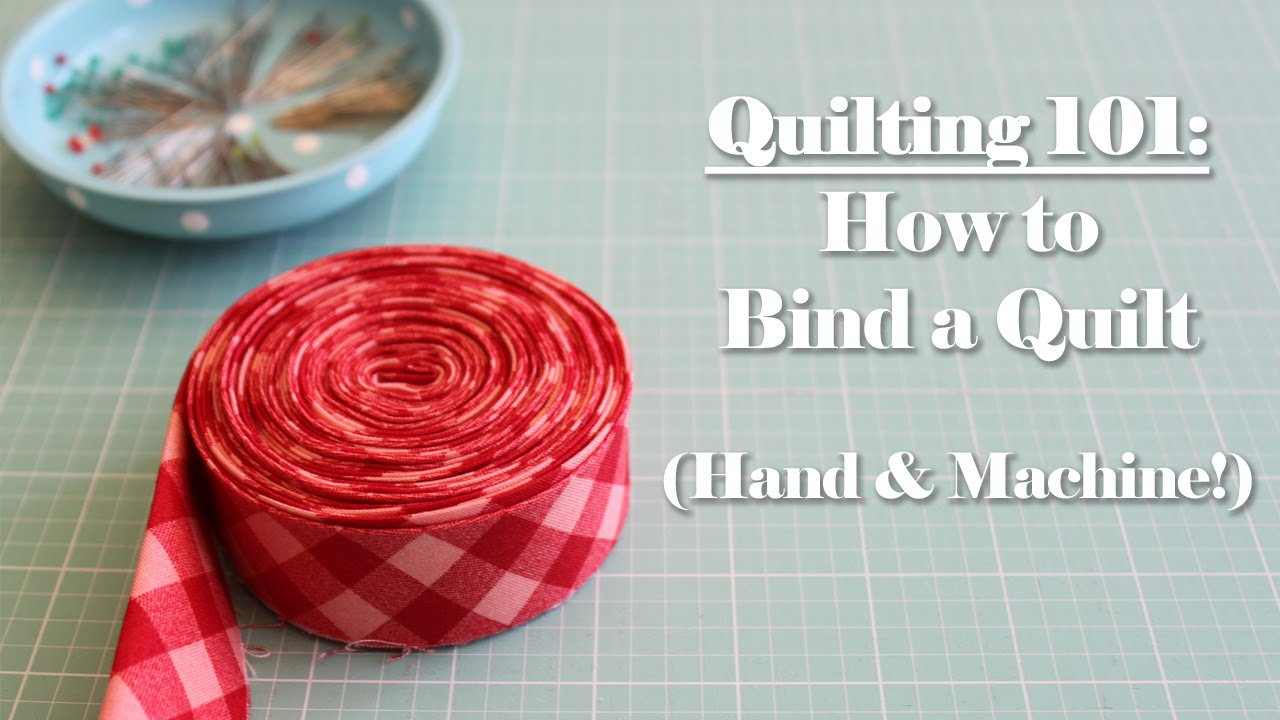 Quilting 101: How to Bind a Quilt - YouTube : how to bind a quilt video - Adamdwight.com