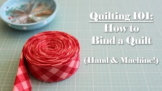 Quilting 101: How to Bind a Quilt