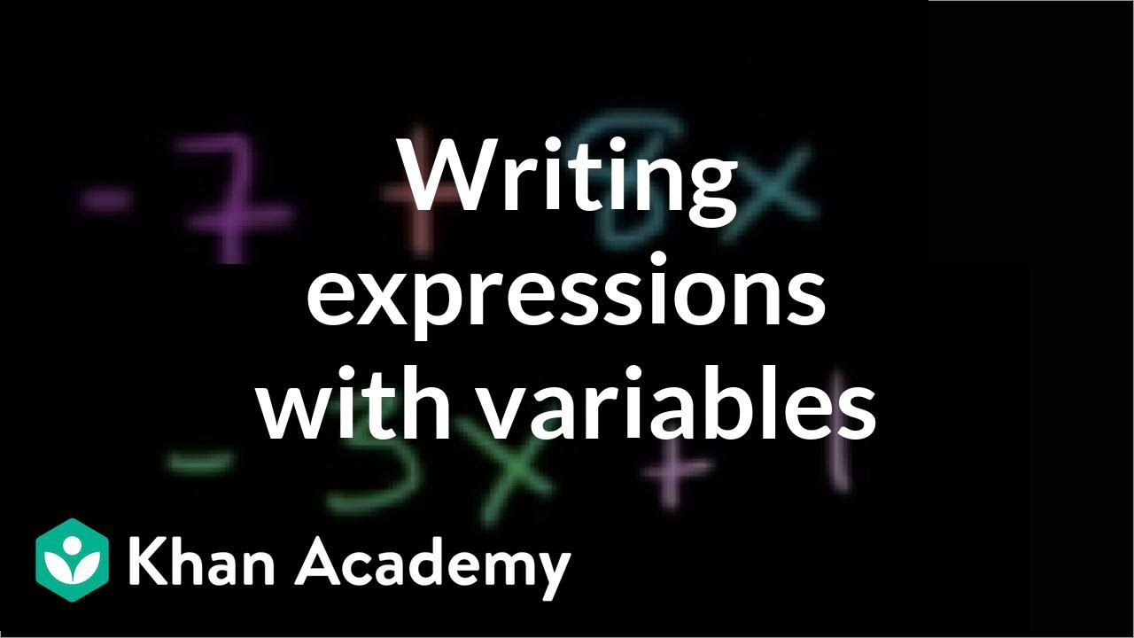 Writing expressions with variables (video)   Khan Academy [ 720 x 1280 Pixel ]