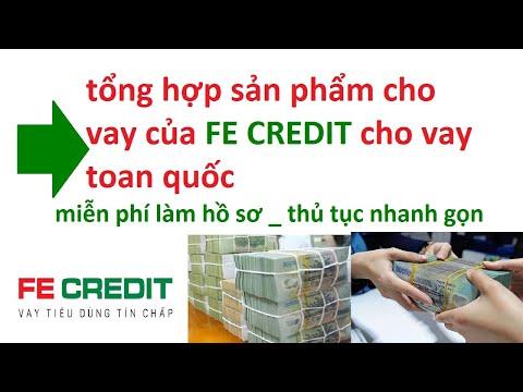 Vay Tiền Fe Credit:  Fe Credit Vay Tiêu Dùng Tín Chấp _ Fe Credit Cho Vay Tiêu Dùng Toàn Quốc 2020