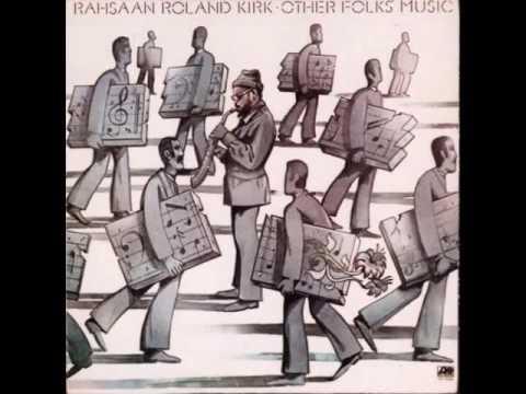 Rahsaan Roland Kirk - Samba Kwa Mwanamke Mweusi