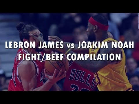 LEBRON JAMES vs. JOAKIM NOAH - Fight/Beef Compilation