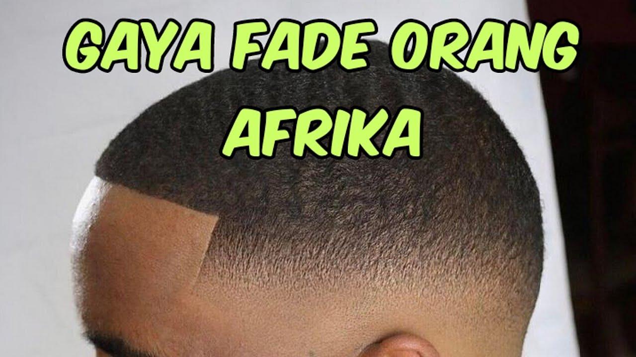 GAYA FADE RAMBUT KERITING. Model Rambut Orang Afrika - YouTube