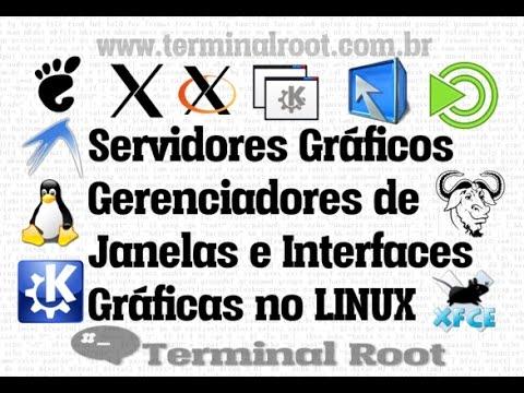 Servidores Gráficos, Gerenciadores de Janelas e Interfaces no Linux