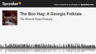 The Boo Hag: A Georgia Folktale (made with Spreaker)
