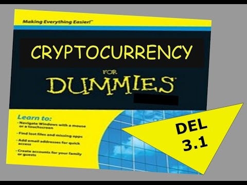 Cryptocurrency for Dummies Del 3.1 -