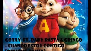 Video Cuando Estoy Contigo (Remix)- Gotay Ft. Baby Rasta & Gringo (alvin y las ardillas) download MP3, 3GP, MP4, WEBM, AVI, FLV Desember 2017