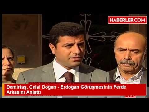 Demirtaş, Celal Doğan   Erdoğan Görüşmesinin Perde Arkasını Anlattı