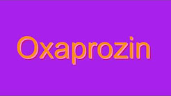 How to Pronounce Oxaprozin