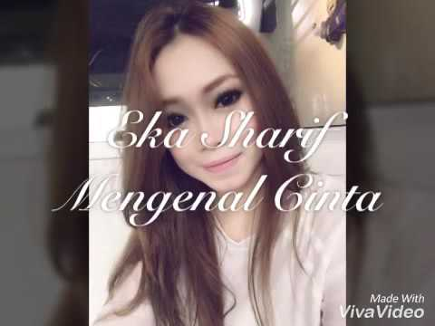 Eka Sharif - Mengenal Cinta (lirik)