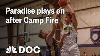 Paradise High School Basketball Team Plays On After Camp Fire | NBC News