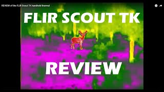 REVIEW of the FLIR Scout TK handheld thermal