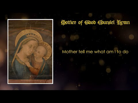 Mother of Good Counsel Hymn