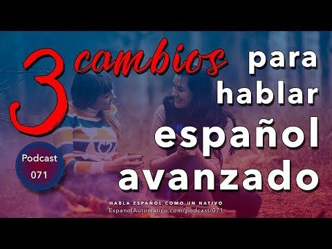 071 - Hablar español con fluidez: 3 cambios que debes hacer ya [podcast]