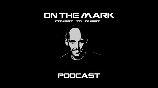 On The Mark Podcast Covert to Overt Episode 5 - Paranormal PI Tom Stewart