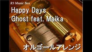 Happy Days/Ghost feat. Maika【オルゴール】 thumbnail