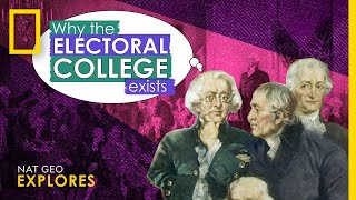 Why the Electoral College Exists | Nat Geo Explores