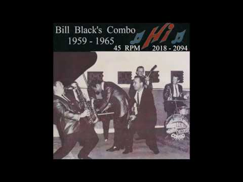 Bill Black's Combo - Hi 45 RPM Records - 1959- 1965