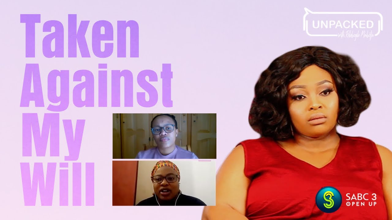 Download Taken Against My Will (Kidnapped)    Unpacked with Relebogile Mabotja - Episode 6   Season 1