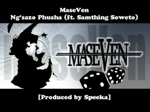 MaseVen   Ng'sazo Phusha featuring Samthing Soweto