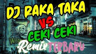 Download lagu 🔊DJ RAKA TAKA VS CEKI CEKI REMIX