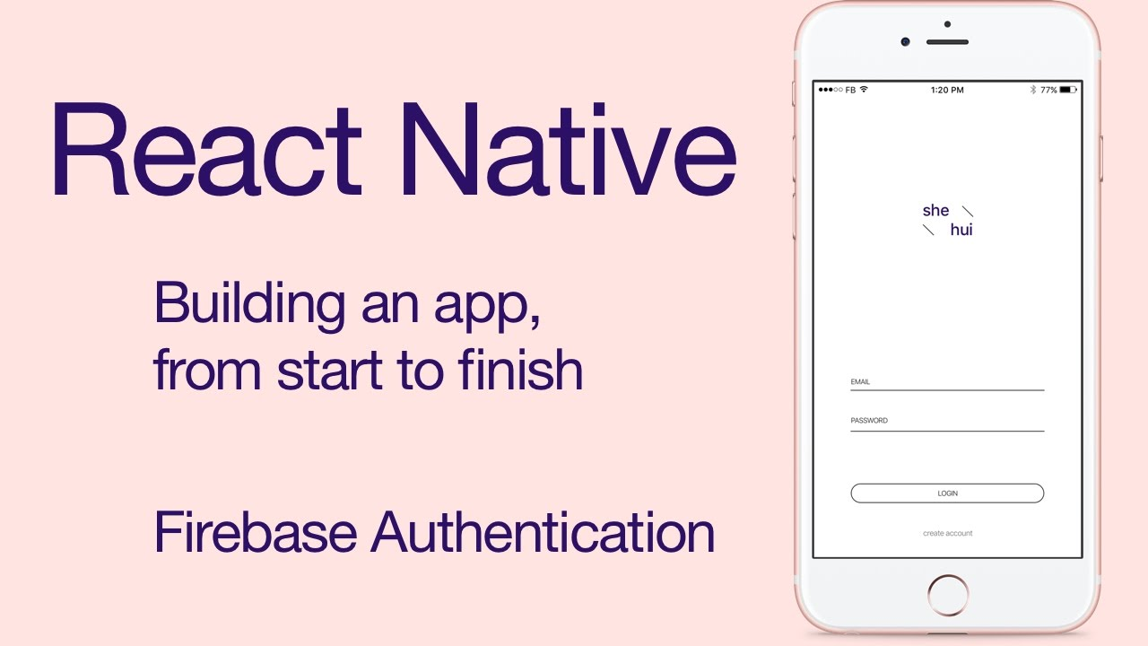 React Native - Firebase Authentication - Build an iPhone App from Scratch