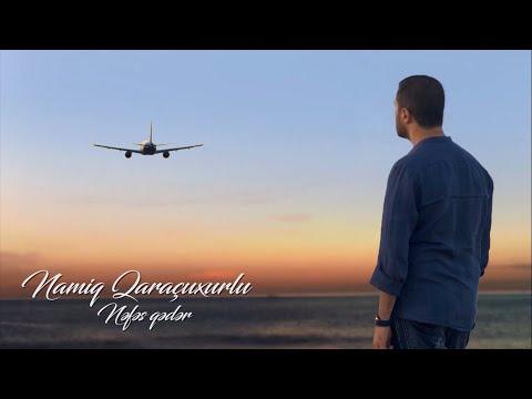 Namiq Qaraçuxurlu - Nəfəs Qədər