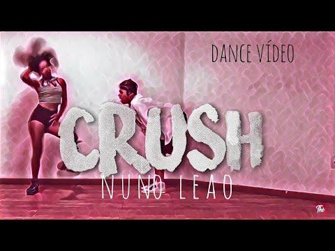 CRUSH - Nuno Leão Coreografia (Thi Oficial)