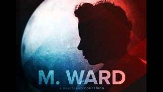 M. Ward - Watch The Show (2012).mp4