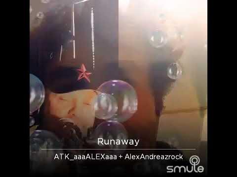RUNAWAY - SMULE KARAOKE COLAB WITH ATK ALEX