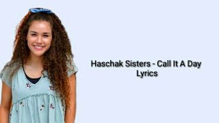 Haschak Sisters - Call It A Day Lyrics