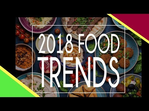 Top 10 Trending Food Items for 2018
