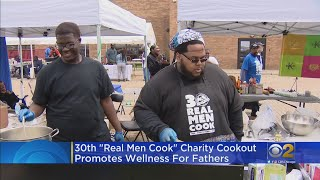 30th 'Real Men Cook' Charity Cookout Promotes Wellness For Fathers