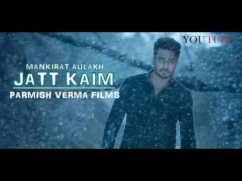 "Download Mankirat Aulakh ""Jatt Kaim"" Ft. Parmish Verma 