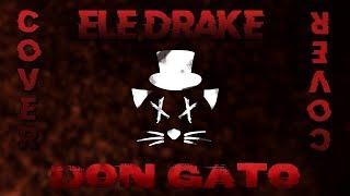 Ele Drake - Don Gato (Lyric Video) † COVER KEYBLADE †