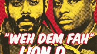 LION D & GAPPY RANKS - WEH DEM FAH - BRING BACK THE VIBES - BIZZARRI RECORDS 2013