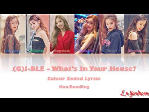 (G)I-DLE ((여자)아이들) - What's In Your House/알고 싶어 Colour Coded Lyrics Han/Rom/Eng
