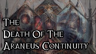 The Death Of The Araneus Continuity - 40K Theories