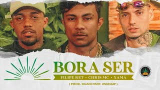 Bora Ser - Filipe Ret   Chris   Xamã (Prod. Duani Part. 2nunaip)