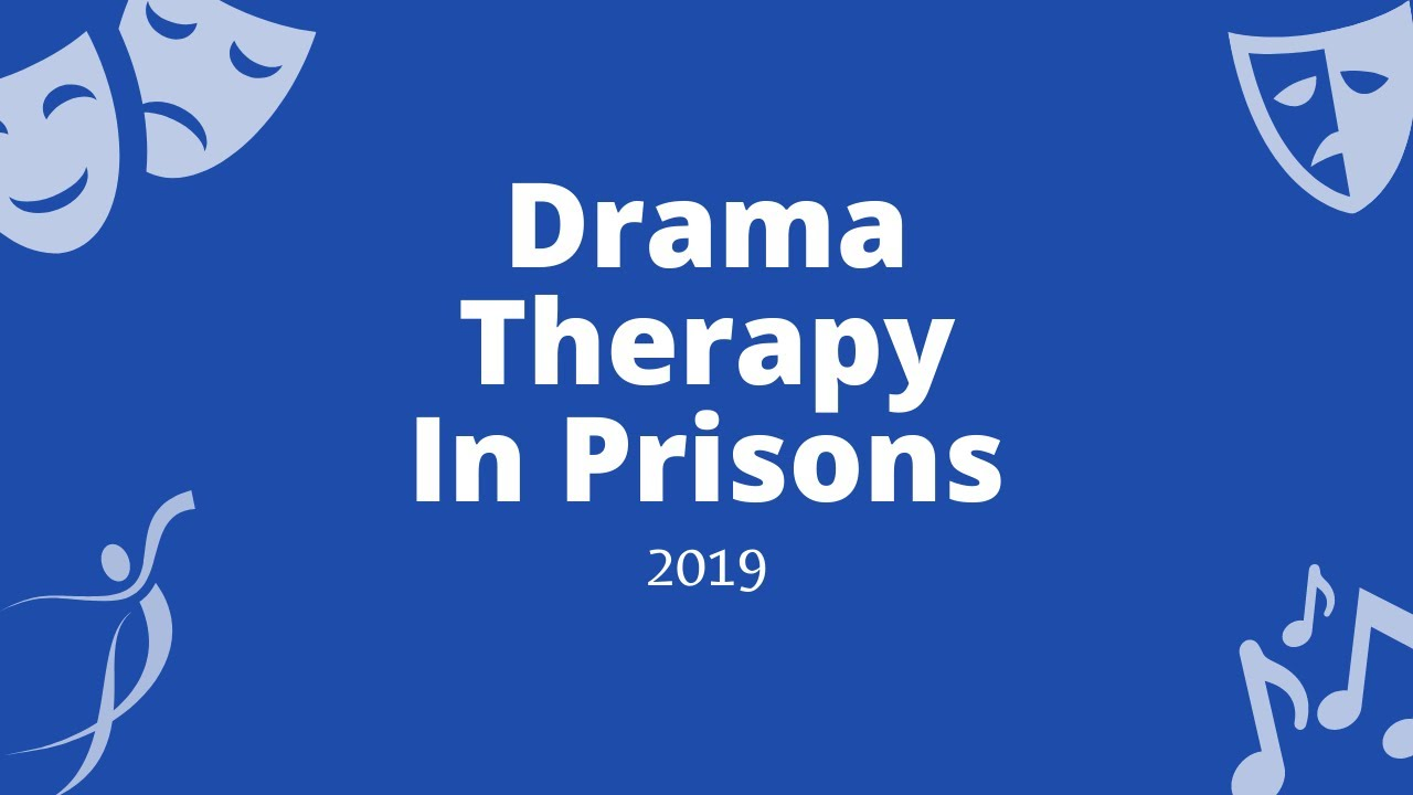 Drama Therapy In Prisons 2019