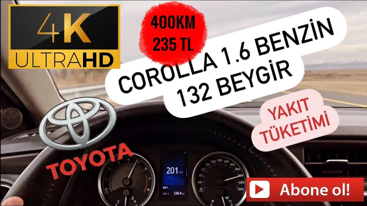 [4K] Toyota Corolla 1 6 Benzinli Yakıt Tüketimi (Advance)
